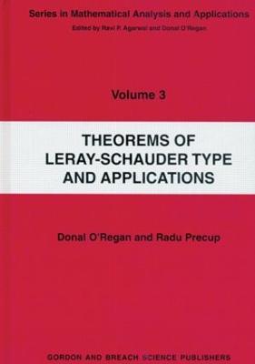 Theorems of Leray-Schauder Type and Applications by Radu Precup