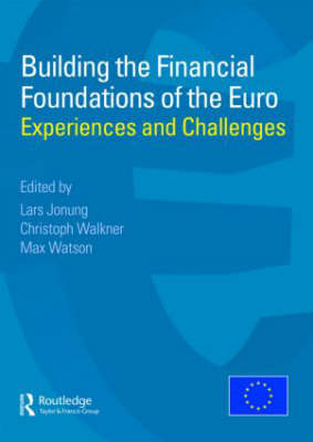 Building the Financial Foundations of the Euro by Max Watson