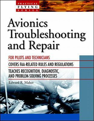 Avionics Troubleshooting and Repair by Edward R. Maher