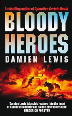 Bloody Heroes by Damien Lewis