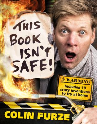 Colin Furze: This Book Isn't Safe! book