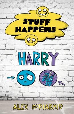 Stuff Happens: Harry by Alex McDiarmid