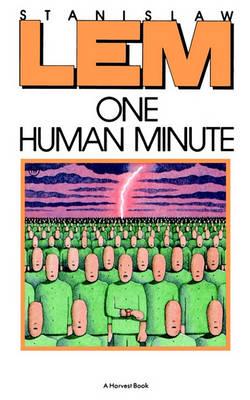 One Human Minute by Stanislaw Lem
