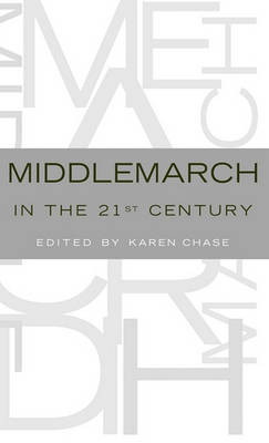 Middlemarch in the Twenty-First Century by Karen Chase