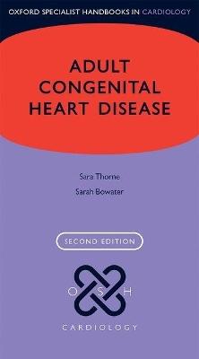Adult Congenital Heart Disease by Sara Thorne