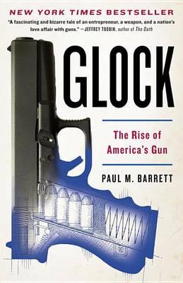 Glock by Paul M. Barrett