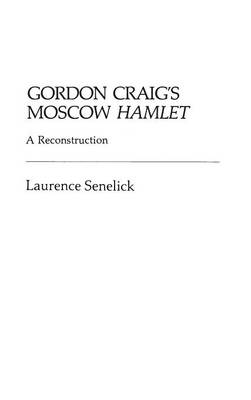 Gordon Craig's Moscow Hamlet by Laurence Senelick