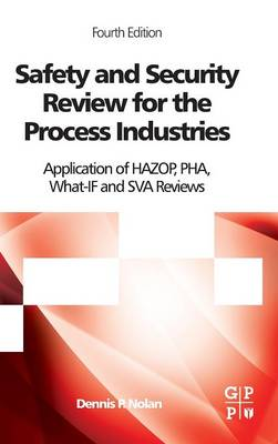 Safety and Security Review for the Process Industries by Dennis P. Nolan