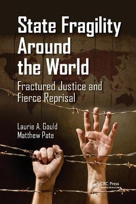 State Fragility Around the World: Fractured Justice and Fierce Reprisal book