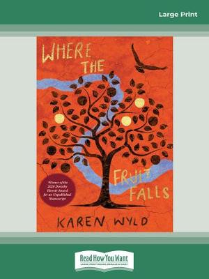 Where the Fruit Falls by Karen Wyld