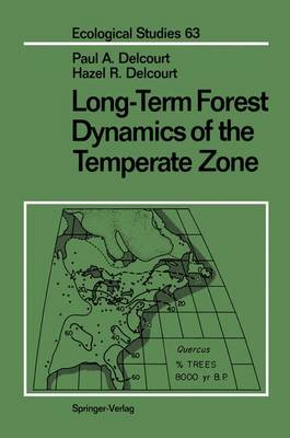 Long-Term Forest Dynamics of the Temperate Zone by Paul A. Delcourt
