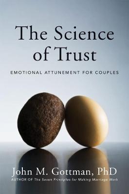 Science of Trust by John M. Gottman