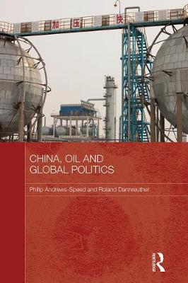 China, Oil and Global Politics book