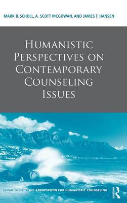 Humanistic Perspectives on Contemporary Counseling Issues by Mark B. Scholl