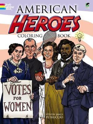 American Heroes Coloring Book by Steven James Petruccio