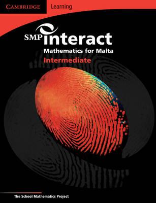 SMP Interact Mathematics for Malta - Intermediate Pupil's Book SMP Interact Mathematics for Malta - Intermediate Pupil's Book Intermediate Pupil's Book by School Mathematics Project