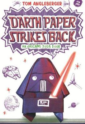 Darth Paper Strikes Back by Tom Angleberger