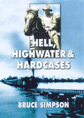 Hell, Highwater and Hardcases by Bruce Simpson