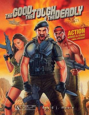 The Good, the Tough & the Deadly by David J. Moore