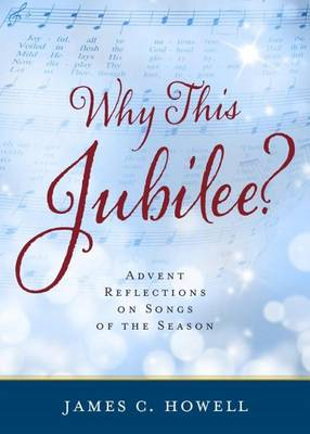 Why This Jubliee? by James C Howell