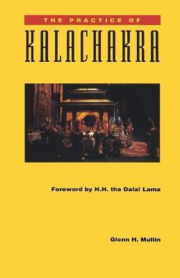 Practice Of Kalachakra by Glenn H. Mullin