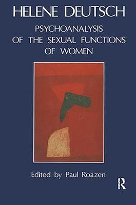 Psychoanalysis of Sexual Functions of Women by Helene Deutsch