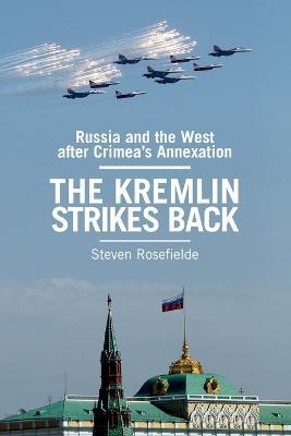 The Kremlin Strikes Back by Steven Rosefielde