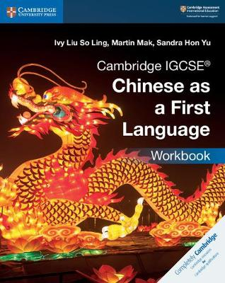 Cambridge IGCSE (R) Chinese as a First Language Workbook by Ivy Liu So Ling