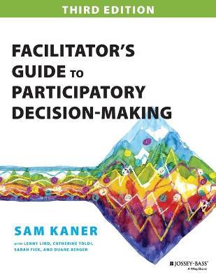 Facilitator's Guide to Participatory Decision-Making book