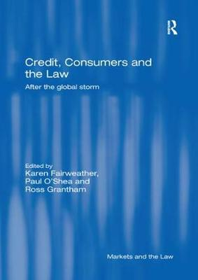 Credit, Consumers and the Law: After the global storm by Karen Fairweather