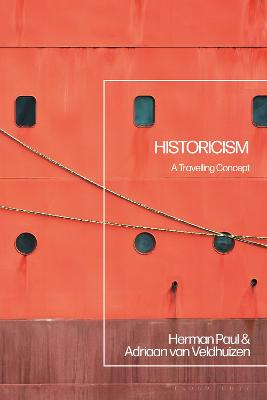 Historicism: A Travelling Concept by Professor Herman Paul