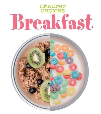 Breakfast: Healthy Choices by Vic Parker
