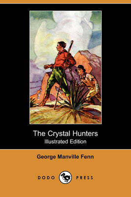 Crystal Hunters (Illustrated Edition) (Dodo Press) book