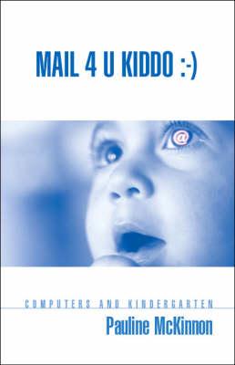Mail 4 U Kiddo by Pauline McKinnon