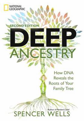 Deep Ancestry: How DNA Reveals the Roots of Your Family Tree by Spencer Wells