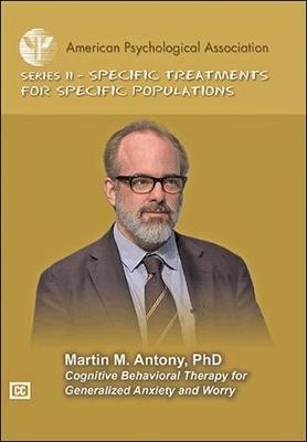 Cognitive Behavioral Therapy for Generalized Anxiety and Worry by Martin M. Anthony