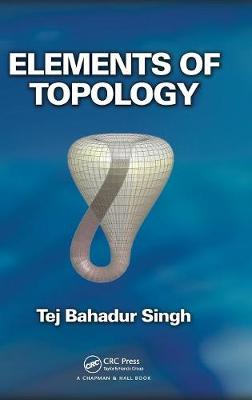 Elements of Topology by Tej Bahadur Singh