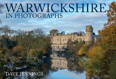 Warwickshire in Photographs by Dave Jennings