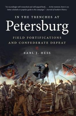In the Trenches at Petersburg by Earl J. Hess