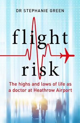 Flight Risk by Dr Stephanie Green