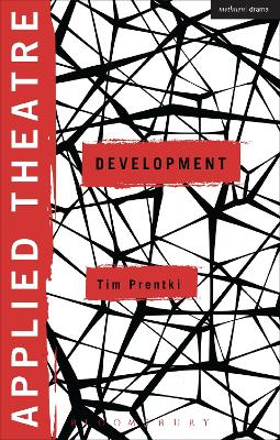 Applied Theatre: Development by Tim Prentki