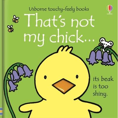 That's not my chick... by Fiona Watt