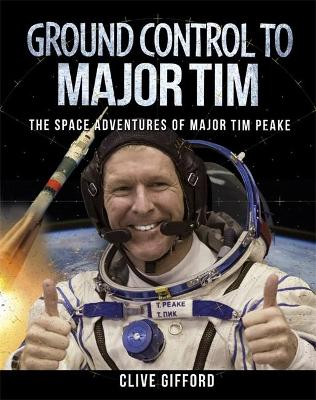 Ground Control to Major Tim by Clive Gifford