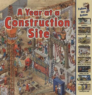 A Year at a Construction Site by Nicholas Harris