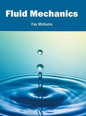 Fluid Mechanics by Fay McGuire