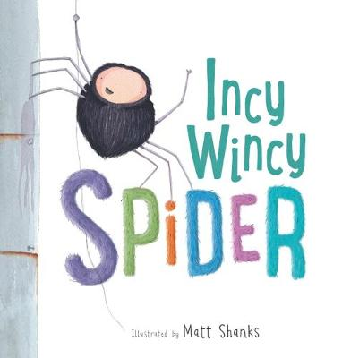 Incy Wincy Spider by Matt Shanks