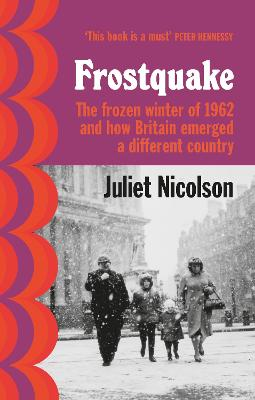 Frostquake: The frozen winter of 1962 and how Britain emerged a different country book
