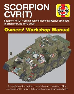 Scorpion CVR(T): Scorpion FV101 Combat Vehicle Reconnaissance (Tracked) in British service 1972-2020 book