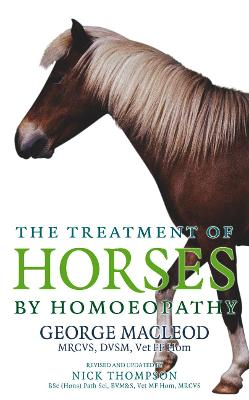 The Treatment Of Horses By Homoeopathy by George Macleod