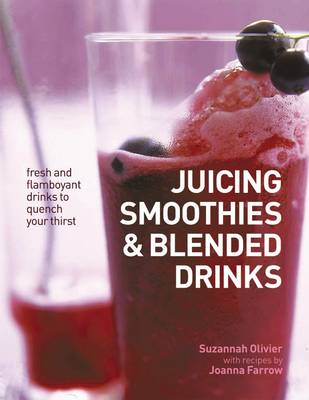 Juicing, Smoothies & Blended Drinks by